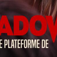 [JEU CONCOURS] Gagnez 1 mois d'accès pour Shadowz la plateforme de screaming [TERMINE]
